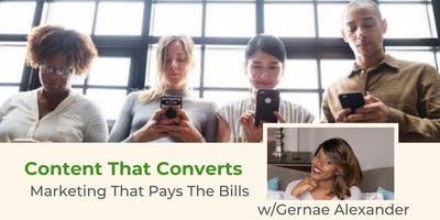 Content That Converts: Marketing That Pays The Bills (Literally)
