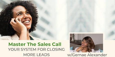 Master The Sales Call: Your System For Closing More Leads tickets