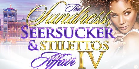 Sundress, Seersucker and Stilettos Affair IV tickets