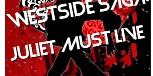 Westside Saga: Juliet must live