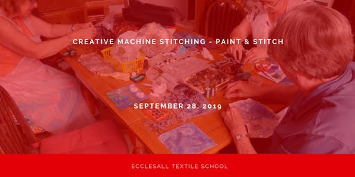 Creative Machine Stitch - Paint & Stitch