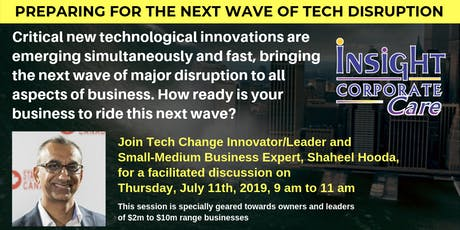TECH DISRUPTION - Preparing for the Next Wave of Major Technological Disruption on Your Business tickets