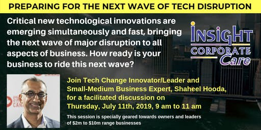 TECH DISRUPTION - Preparing for the Next Wave of Major Technological Disruption on Your Business