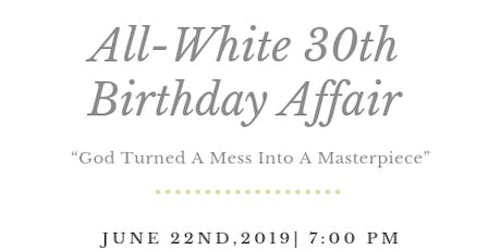 "Robert ""Ty"" Slater's All White 30th Birthday Affair tickets"