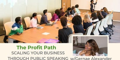 The Profit Path: Scaling Your Business Through Public Speaking