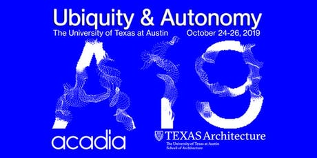 ACADIA 2019 Conference tickets