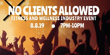 DANCE PARTY - NO CLIENTS ALLOWED! tickets