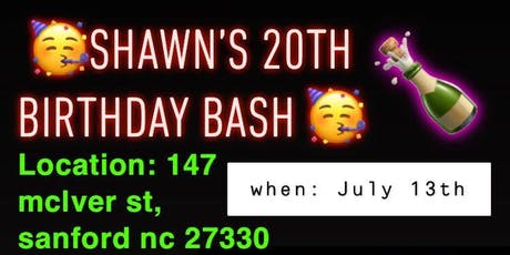 SHAWN'S 20TH  BIRTHDAY BASH tickets