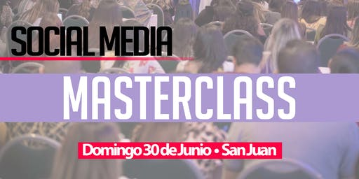 Social Media MASTERCLASS | Domingo 30 Junio