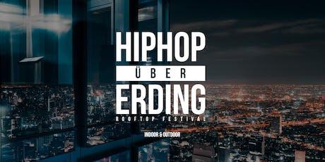 Hiphop über Erding - Rooftop Festival - Indoor & Outdoor Tickets