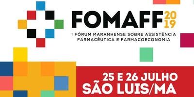 Forum Maranhense sobre Assistência Farmacêutica e Farmacoeconomia