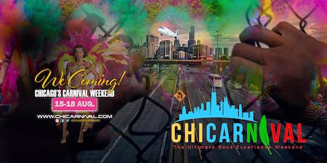 CHICARNIVAL: CHICAGO CARNIVAL WEEKEND 2019 tickets