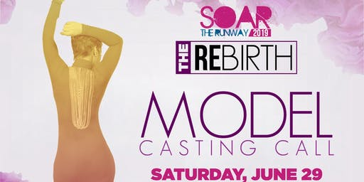 Soar The Runway 2019 Model Casting Call