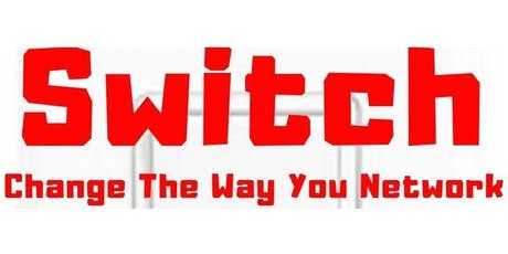 Switch - Change The Way You Network! tickets