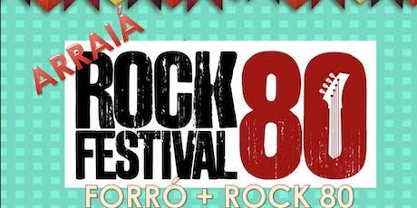 Arraiá Rock 80 JPA: ROCK + FORRÓ: 19 A 21/7 e 26 a 28/7. ingressos