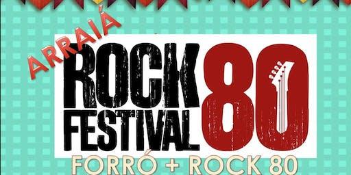 Arraiá Rock 80 JPA: ROCK + FORRÓ: 19 A 21/7 e 26 a 28/7.