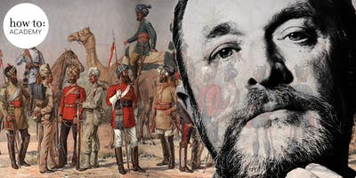 How to: Academy presents...   The Anarchy – The Relentless Rise of the East India Company.  With William Dalrymple.