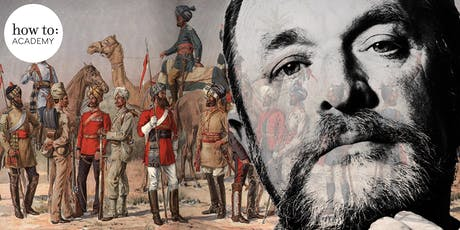 How to: Academy presents...   The Anarchy – The Relentless Rise of the East India Company.  With William Dalrymple.   tickets