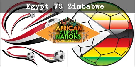 EGYPT VS ZIMBABWE African Cup of Nations 2019  Live Match - African Local Foods - Afro Live Music -Art- Games - Shisha- Business Networking tickets