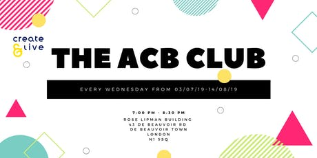 Create and Live Presents: The ACB Club (Taster) tickets