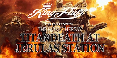 King Fluff presents The Horus Heresy: Titandeath at Jerulas Station