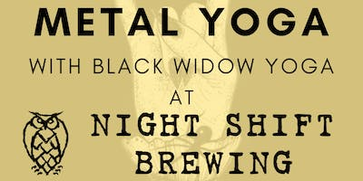 Metal Yoga with Black Widow Yoga at Night Shift