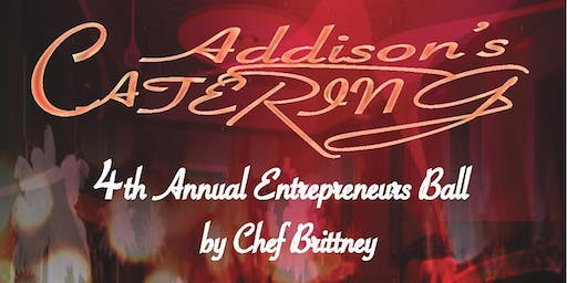 Addison's Catering presents the 4th Annual Entrepreneurs Ball