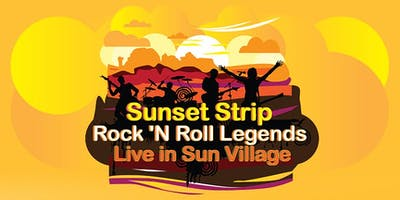 Sunset Strip Rock 'N Roll Legends Live in Sun Village, CA