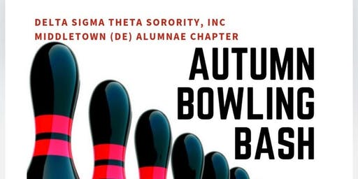 Autumn Bowling Bash - Middletown (DE) Alumnae Chapter, Delta Sigma Theta Sorority, Inc.