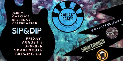 Sip & Dip (Jerry Garcia's Birthday Celebration)