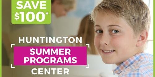 FREE OPEN HOUSE - SUMMER ACADEMY AT HUNTINGTON LEARNING CENTER-DC