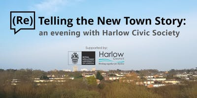 (Re)Telling the New Town Story - An Evening with Harlow Civic Society