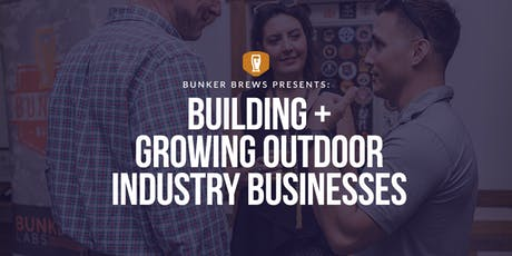 Bunker Brews Bozeman: Building and Growing Outdoor Industry Businesses tickets