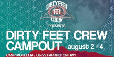 Dirty Feet Crew Campout