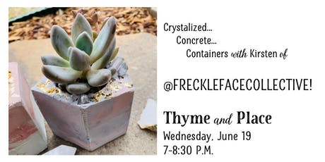Crystalized Concrete Containers | June 19 tickets
