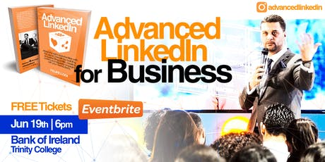 Advanced LinkedIn for Business at the Bank of Ireland Trinity College tickets