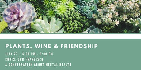 Plants, Wine & Friendship: A conversation about mental health tickets