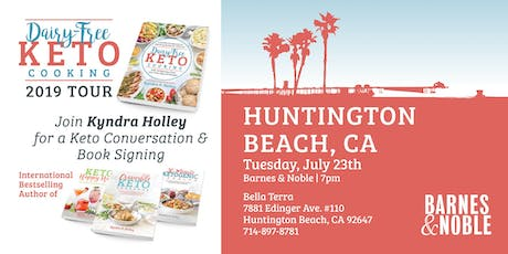 ORANGE COUNTY/HUNTINGTON BEACH - Kyndra Holley Book Signing and Meet and Greet - Dairy Free Keto Cooking tickets