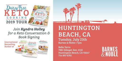 ORANGE COUNTY/HUNTINGTON BEACH - Kyndra Holley Book Signing and Meet and Greet - Dairy Free Keto Cooking