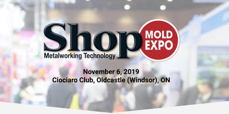Shop Metalworking Technology Mold Expo - Windsor ON tickets