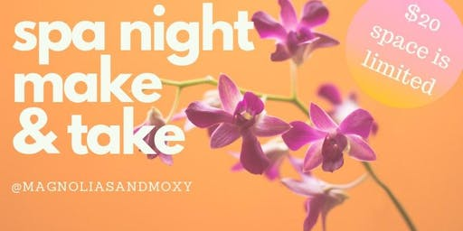 Spa night make and take