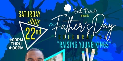 """A Father's Day Celebration """"Raising Young Kings"""""""
