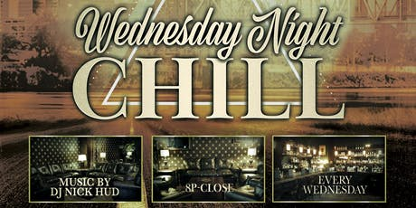 Wednesday Night CHILL tickets