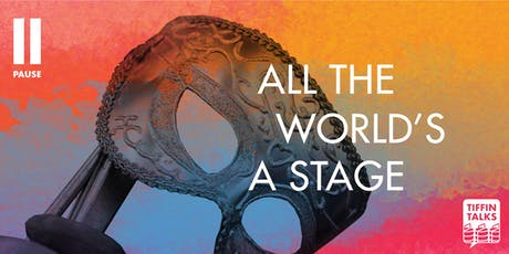 ISF2019: Tiffin Talks: All the World's a Stage tickets