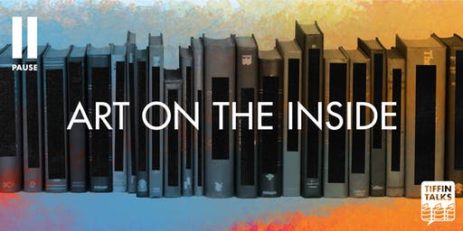 ISF2019: Tiffin Talks: Art on the Inside