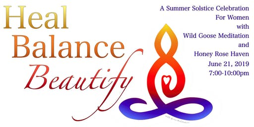 Heal, balance and beautify: a Summer Solstice celebration