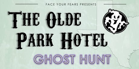 OLDE PARK HOTEL GHOST HUNT tickets