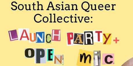 South Asian Queer & Trans Collective: Launch Party + Open Mic tickets
