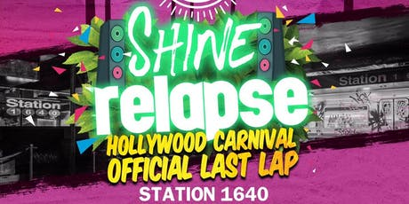 "Hollywood Carnival ""Shine Relapse"" tickets"
