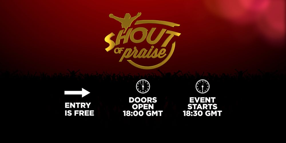 SHOUT OF PRAISE 2019 Tickets, Sat 2 Nov 2019 at 18:30